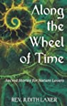 Along the Wheel of Time: Sacred Stori...