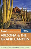 Fodors Arizona & the Grand Canyon 2014 (Full-color Travel Guide)
