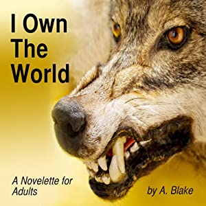 I Own the World: A Werewolf's Tale | [Alison Blake]