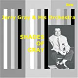 echange, troc Jerry Gray & His Orchestra - Shades of Gray