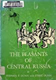 The peasants of central Russia, by Stephen P. Dunn and Ethel Dunn