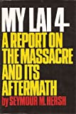 My Lai 4: A Report on the Massacre and Its Aftermath (0394437373) by Hersh, Seymour M.
