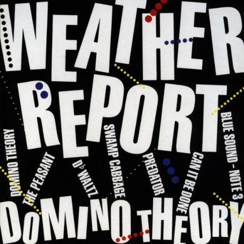 Weather Report - Domino Theory - Zortam Music