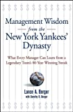 img - for Management Wisdom From the New York Yankees'Dynasty : What Every Manager Can Learn From a Legendary Team's 80-Year Winning Streak book / textbook / text book
