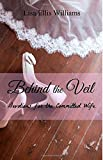 img - for Behind the Veil: Devotions for the Committed Wife book / textbook / text book