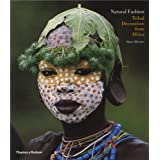 Natural Fashion: Tribal Decoration from Africa ~ Hans Silvester