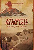 img - for Atlantis Never Lost: The story of Santorni book / textbook / text book