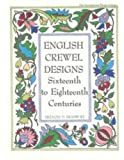 English Crewel Designs: Sixteenth to Eighteenth Centuries (International Design Library)