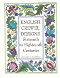 Download English Crewel Designs: Sixteenth to Eighteenth Centuries (International Design Library)