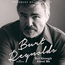 But Enough About Me Audiobook by Burt Reynolds Narrated by Burt Reynolds