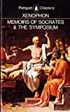 Memoirs of Socrates & The Symposium-The Dinner Party (Penguin Classics) (0140442294) by Xenophon