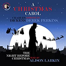 A Christmas Carol and The Night Before Christmas: With Commentary from Alison Larkin | Livre audio Auteur(s) : Charles Dickens, Clement Clarke Moore Narrateur(s) : Derek Perkins, Alison Larkin