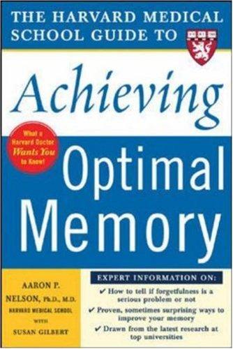 Harvard Medical School Guide to Achieving Optimal Memory (Harvard Medical School Guides), Aaron Nelson, Susan Gilbert