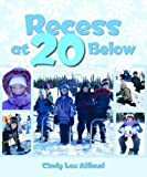 Recess at 20 Below