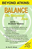 Balance - The Universal Law: and its Bio-Electro Vibrations (1418412414) by Dr. Kurt E. Schulz