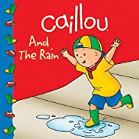 Caillou And The Rain