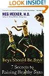 Boys Should Be Boys: 7 Secrets to Rai...