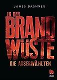 'Die Auserwählten - In der Brandwüste: Maze Runner 2 (Die Auserwählten - Maze Run...' von James Dashner