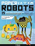 Paper Robots: 25 Fantastic Robots You Can Buid Yourself!