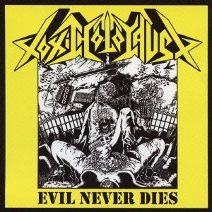 Evil Never Dies [Re-Issue] by Toxic Holocaust