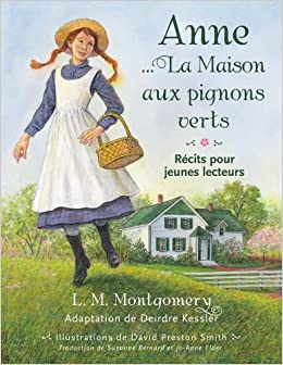 Anne la maison aux pignons verts 9781551097633 amazon for Anne maison pignon vert