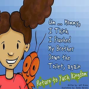 Um...Mommy, I Think I Flushed My Brother down the Toilet (Again) Audiobook
