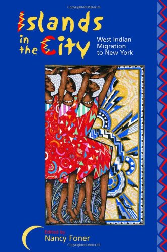 Islands in the City: West Indian Migration to New York