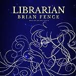 Librarian: Lenna's Arc, Volume 1 | Brian Fence