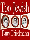 img - for Too Jewish: The Powerful Love Story of a Jewish-American Family book / textbook / text book