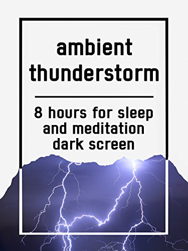 Ambient thunderstorm, 8 hours for Sleep and Meditation, dark screen