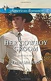 Her Cowboy Groom (Blue Falls, Texas)