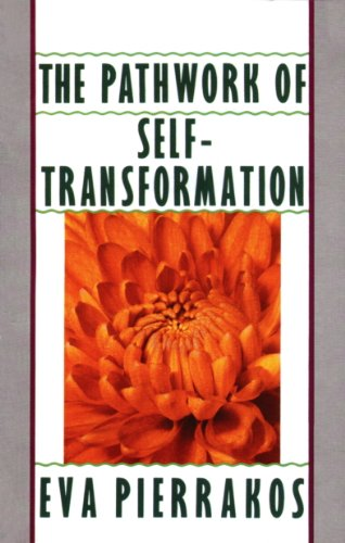 The Pathwork of Self-Transformation, by Eva Pierrakos