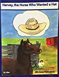 img - for Harvey, the Horse Who Wanted a Hat (Elm Grove Farm Series) book / textbook / text book