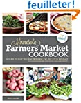 Minnesota Farmers Market Cookbook: A...