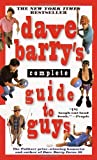 Dave Barry's Complete Guide to Guys (0345440633) by Dave Barry
