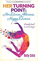 Her Turning Point:: Her Divine, Glorious, Happy Divorce!