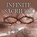 Infinite Sacrifice (       UNABRIDGED) by L. E. Waters Narrated by Jessica Peterson