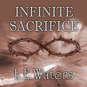 Infinite Sacrifice | [L. E. Waters]