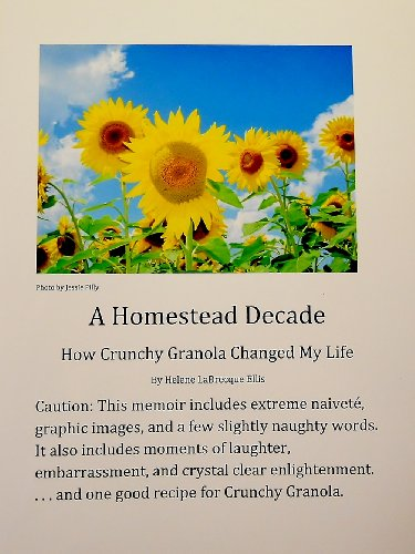 A Homestead Decade How Crunchy Granola Changed My Life PDF