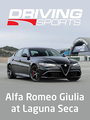 Review: 2017 Alfa Romeo Giulia at Mazda Raceway Laguna Seca on Amazon Prime Video UK