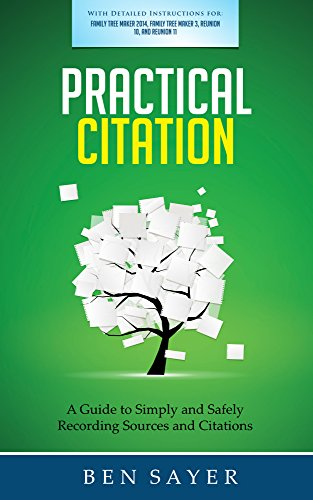 Practical Citation: A Guide to Simply and Safely Recording (Genealogy) Sources and Citations PDF