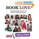 Book Love: Developing Depth, Stamina, and Passion in Adolescent Readers