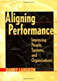 img - for Aligning Performance: Improving People, Systems and Organization book / textbook / text book