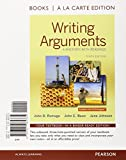 Writing Arguments: A Rhetoric with Readings, Books a la Carte Edition (10th Edition)