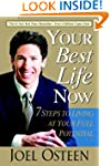 Your Best Life Now: 7 Steps to Living...