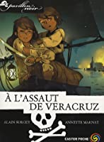 Pavillon noir, Tome 5 : A l'assaut de Veracruz !