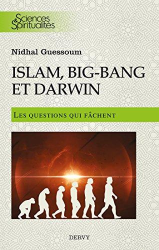 Islam,big bang et Darwin : Les questions qui fâchent gratuit