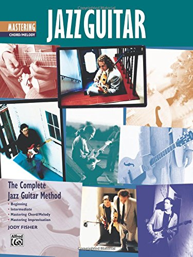 Complete Jazz Guitar Method: Mastering Jazz Guitar -- Chord/Melody