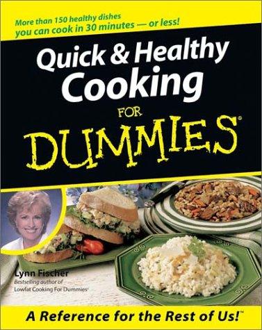 Quick & Healthy Cooking For Dummies, by Lynn Fischer