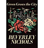 Green Grows the City (0881927791) by Beverley Nichols